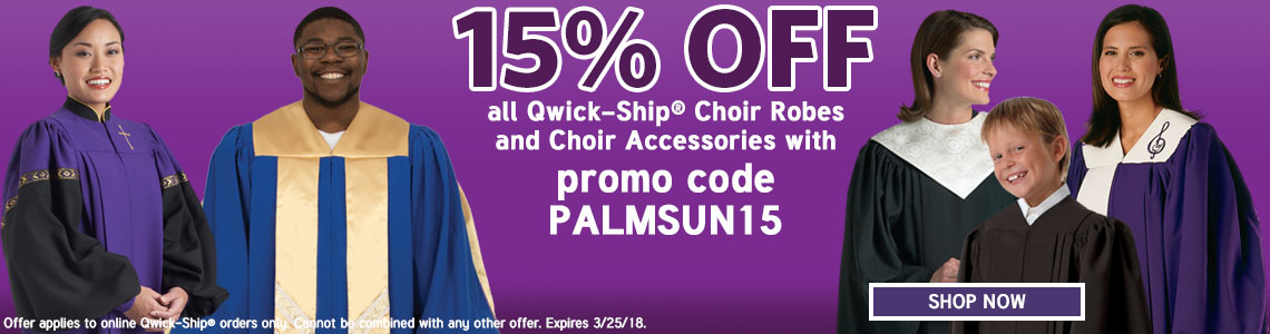 Save 15% on Qwick-Ship Choir Attire for Easter